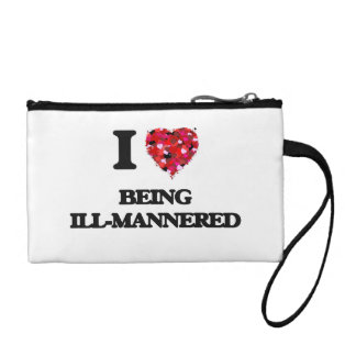 I Love Being Ill-Mannered Change Purse