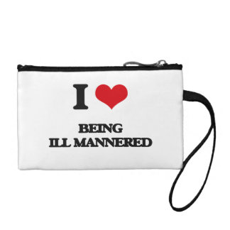I Love Being Ill-Mannered Change Purses