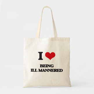 I Love Being Ill-Mannered Canvas Bags