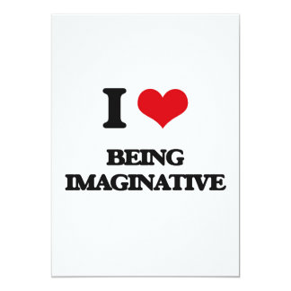 "I Love Being Imaginative 5"" X 7"" Invitation Card"