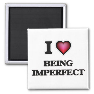 I Love Being Imperfect Magnet