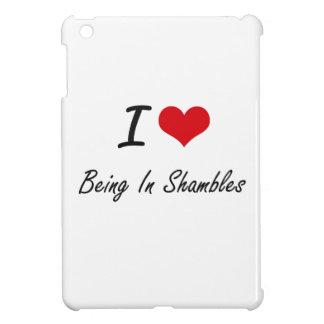 I Love Being In Shambles Artistic Design iPad Mini Covers