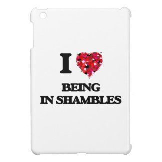 I Love Being In Shambles iPad Mini Cases