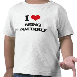 I Love Being Inaudible Tshirts