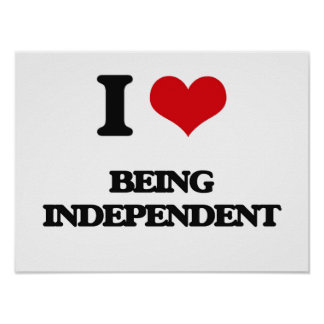 I Love Being Independent Poster