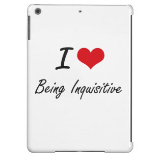 I Love Being Inquisitive Artistic Design Case For iPad Air