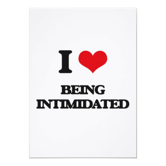 """I Love Being Intimidated 5"""" X 7"""" Invitation Card"""