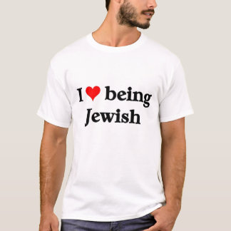 I love being Jewish T-Shirt