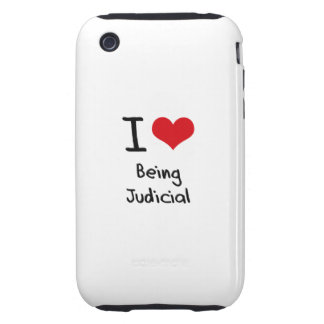 I love Being Judicial iPhone 3 Tough Cases
