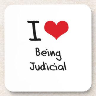 I love Being Judicial Drink Coaster