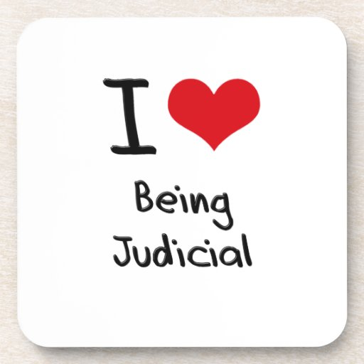 I love Being Judicial Drink Coaster
