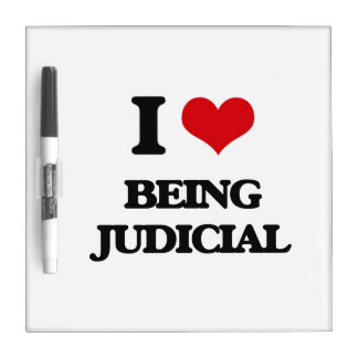 I love Being Judicial Dry-Erase Boards