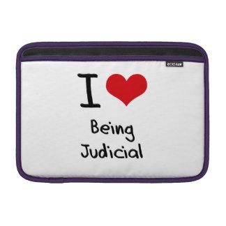 I love Being Judicial MacBook Sleeves