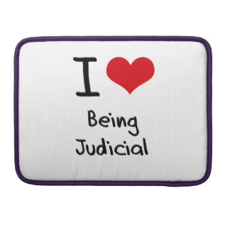 I love Being Judicial Sleeve For MacBook Pro