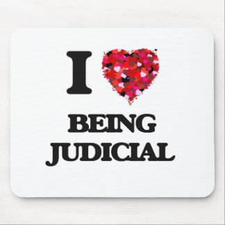 I love Being Judicial Mouse Pad