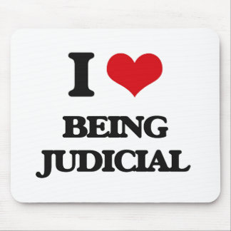 I love Being Judicial Mousepads