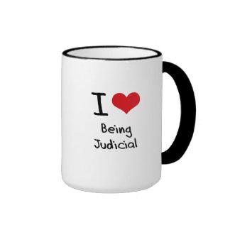 I love Being Judicial Mug