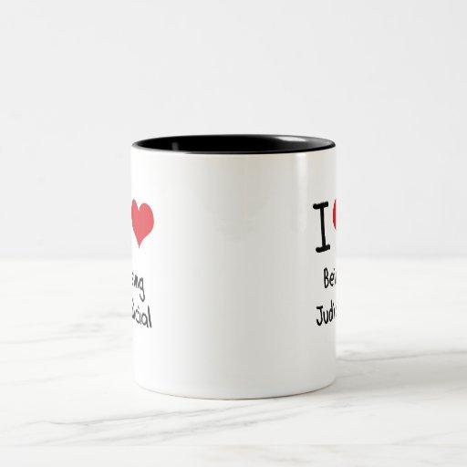I love Being Judicial Coffee Mugs
