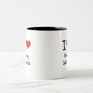 I love Being Judicial Two-Tone Mug