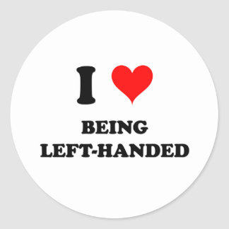I Love Being Left-Handed Round Stickers