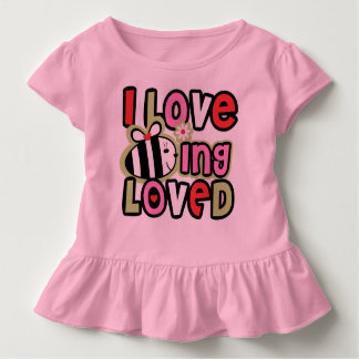 I LOVE BEing LOVED Toddler T-Shirt