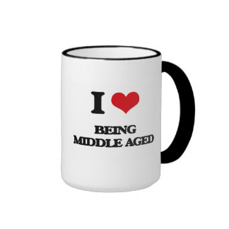 I Love Being Middle Aged Coffee Mug