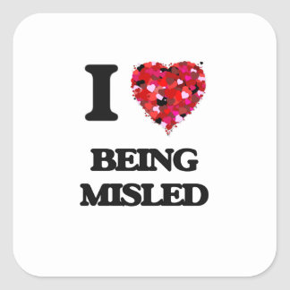I Love Being Misled Square Sticker