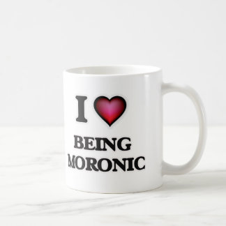 I Love Being Moronic Coffee Mug