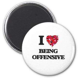 I Love Being Offensive 6 Cm Round Magnet