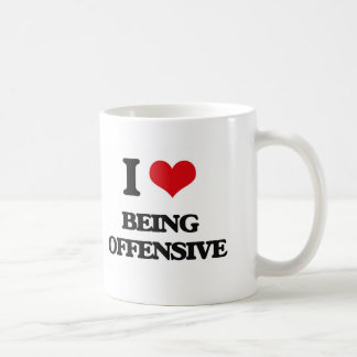 I Love Being Offensive Mugs