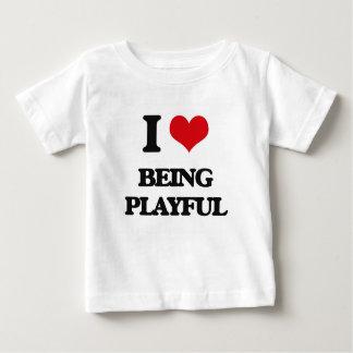 I Love Being Playful T-shirt