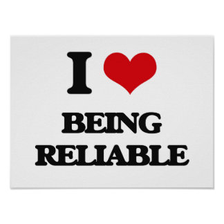 I Love Being Reliable Poster