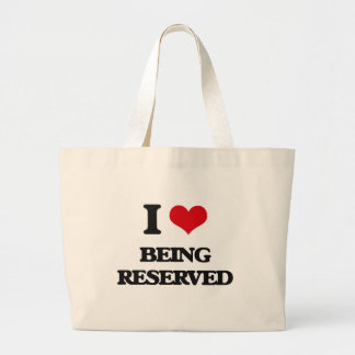 I Love Being Reserved Canvas Bags