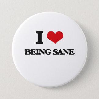 I Love Being Sane 7.5 Cm Round Badge