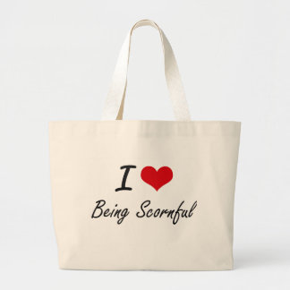 I Love Being Scornful Artistic Design Jumbo Tote Bag
