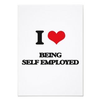 I Love Being Self-Employed 13 Cm X 18 Cm Invitation Card