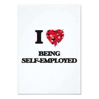 I Love Being Self-Employed 9 Cm X 13 Cm Invitation Card