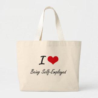 I Love Being Self-Employed Artistic Design Jumbo Tote Bag