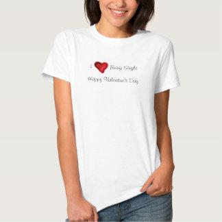 i love Being Single Tee Shirt