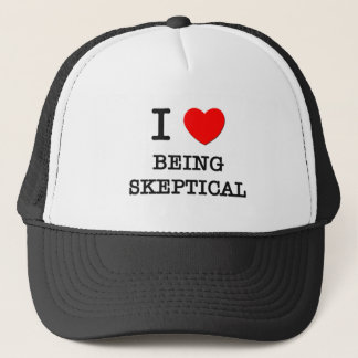 I Love Being Skeptical Trucker Hat
