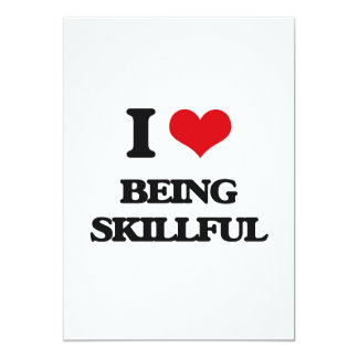 """I Love Being Skillful 5"""" X 7"""" Invitation Card"""