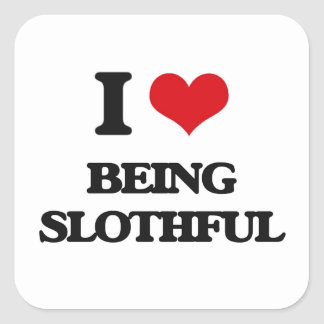 I love Being Slothful Square Sticker