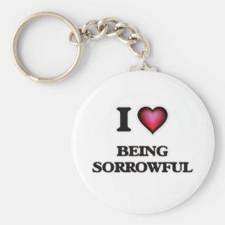 I love Being Sorrowful Key Ring