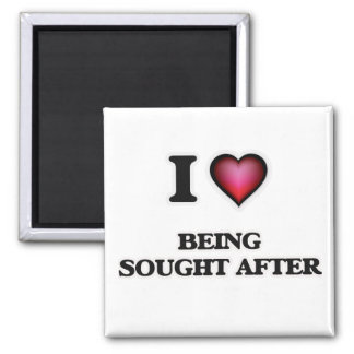 I love Being Sought-After Magnet