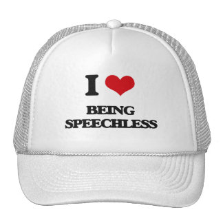 I love Being Speechless Mesh Hats