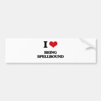 I love Being Spellbound Bumper Sticker