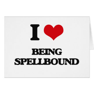 I love Being Spellbound Card