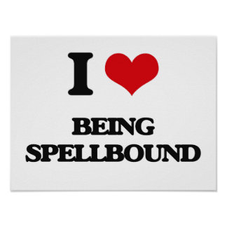I love Being Spellbound Posters