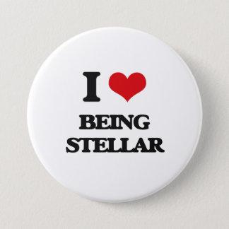 I love Being Stellar 7.5 Cm Round Badge