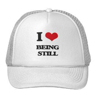 I love Being Still Hats